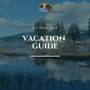 "picture of big bear lake scenery, text ""big bear lake vacation guide"" on top"