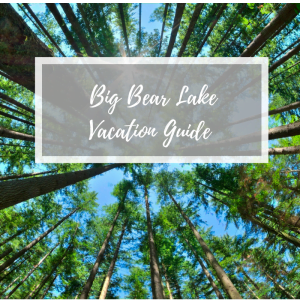 "graphic with text ""big bear lake vacation guide"""